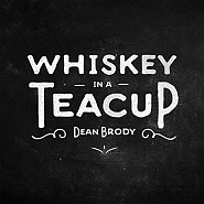 Dean Brody - Whiskey in a Teacup piano sheet music