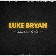 Luke Bryan - Knockin' Boots piano sheet music