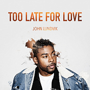 John Lundvik - Too Late For Love piano sheet music