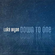 Luke Bryan - Down to One piano sheet music