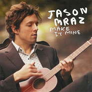 Jason Mraz - Make It Mine piano sheet music