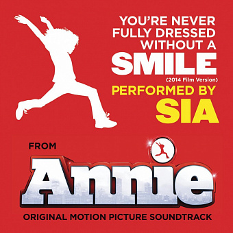 Sia - You're Never Fully Dressed Without a Smile (from Annie) piano sheet music