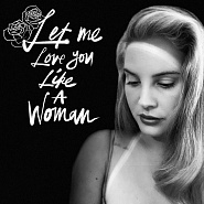Lana Del Rey - Let Me Love You Like a Woman piano sheet music