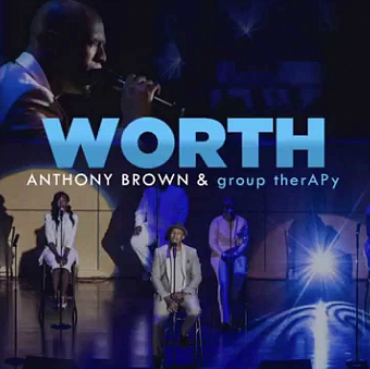 Anthony Brown & group therAPy - Worth piano sheet music